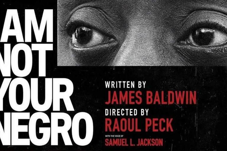 "promotional graphic for the film ""I Am Not Your Negro"""