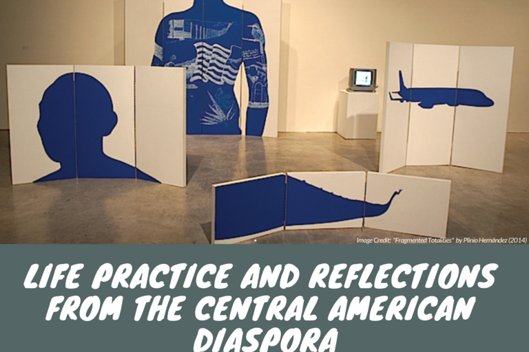 Life, Practice, and Reflections from the Central American Diaspora