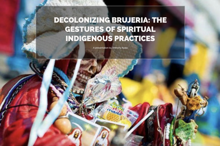 DECOLONIZING BRUJERIA: THE GESTURES OF SPIRITUAL INDIGENOUS PRACTICES