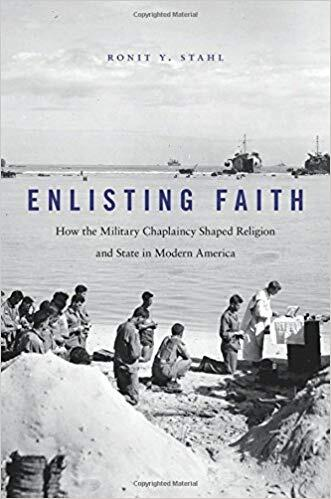image of Ronit Stahl's book, Enlisting Faith, hardcover book with an image of chaplains and military at a shoreline