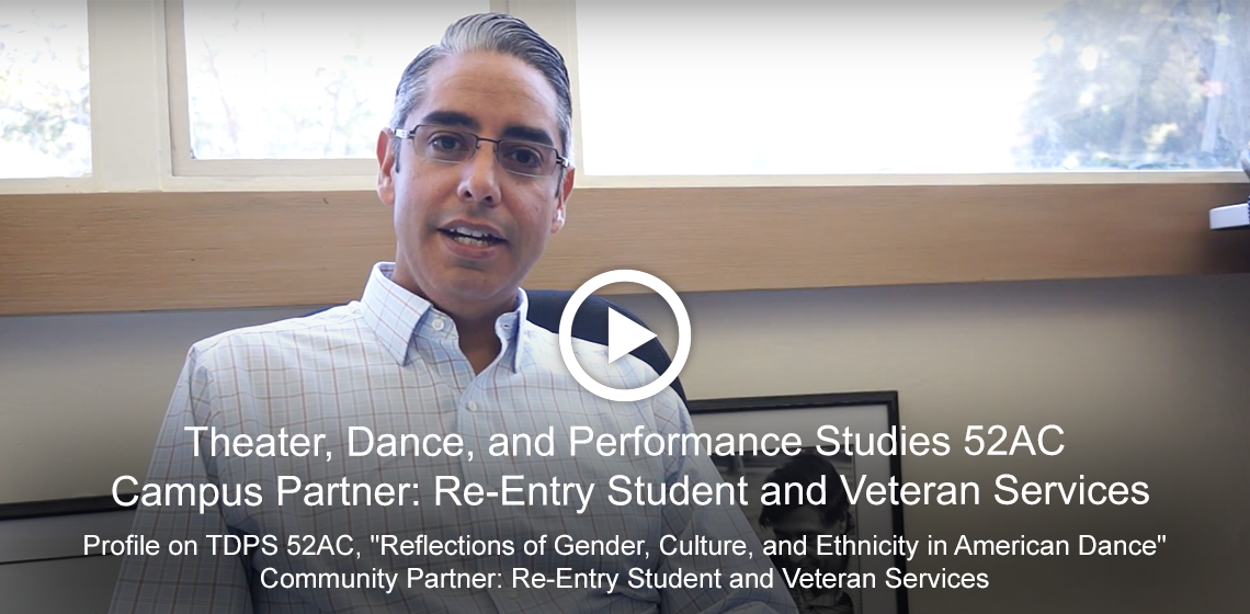 Profile on Theater, Dance and Performance Studies 52AC, Campus Partner: Re-Entry Student and Veteran Services [Video]
