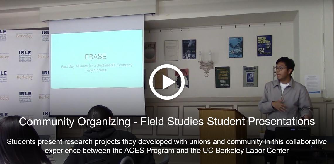 Community Organizing - Field Studies Student Presentations [Video]