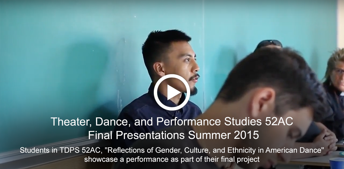 Theater, Dance and Performance Studies 52AC Final Presentations Summer 2015 [Video]